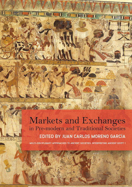 Markets and Exchanges in Pre-Modern and Traditional Societies, Juan Carlos Moreno Garcia