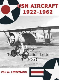 USN Aircraft 1922–1962. Vol. 5, Phil H.Listemann