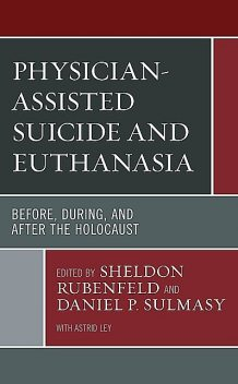 Physician-Assisted Suicide and Euthanasia, Kim Scott, Meier Diane, Barron H. Lerner, Alan Elbaum, Ashley K. Fernandes, Astrid Ley, Eric Kodish, Florian Bruns, Gerrit Hohendorf, H. Christof Müller-Busch, James Downar, Kenneth Prager, LaVera Crawley, Robert A. Pearlman, Timothy E. Quill, Volker R