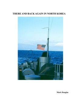 There and Back Again in North Korea, Mark Douglas