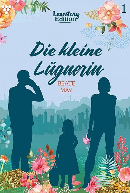 Lovestory Edition 1 – Liebesroman, Beate May
