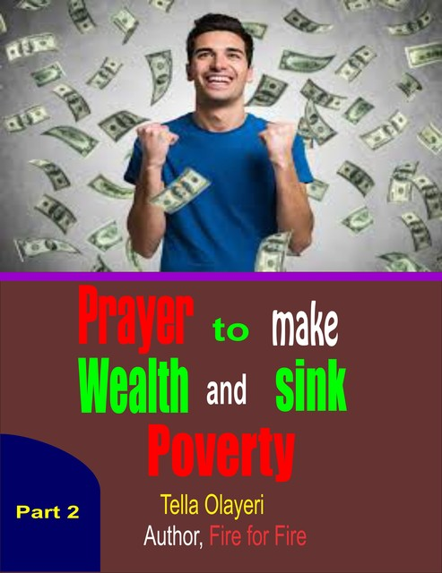 Prayer to Make Wealth and Sink Poverty Part Two, Tella Olayeri