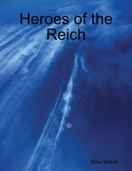 Heroes of the Reich, Mike Walsh