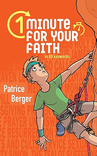1 Minute for Your Faith in 80 keywords, Patrice Berger