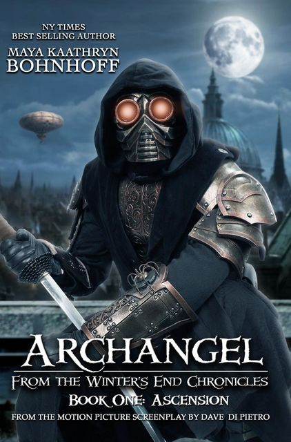 Archangel from the Winter's End Chronicles : Book One, Maya Kaathryn Bohnhoff