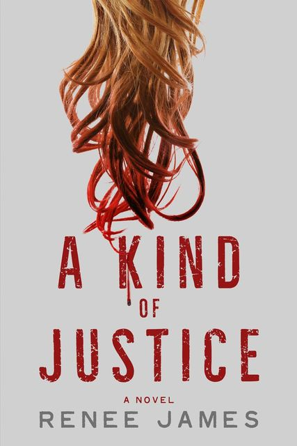 A Kind of Justice, Renee James