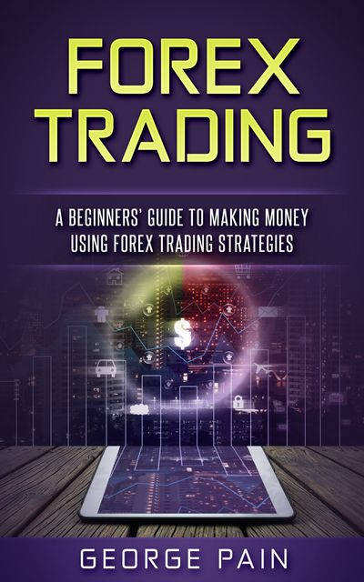 Forex Trading, George Pain