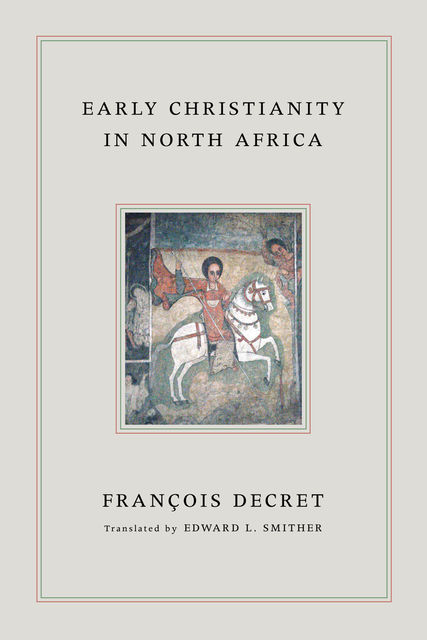 Early Christianity in North Africa, Francois Decret
