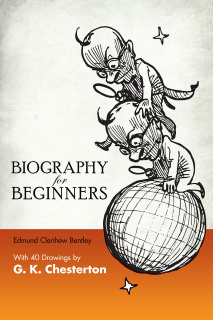 Biography for Beginners, Edmund Clerihew Bentley