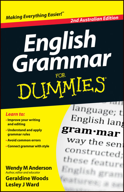 English Grammar For Dummies, Geraldine Woods, Lesley J.Ward, Wendy M.Anderson