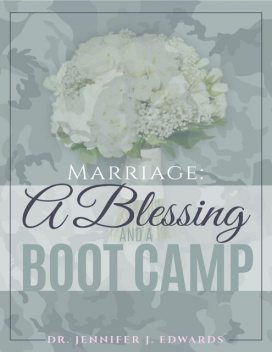 Marriage: A Blessing and a Boot Camp, Jennifer Edwards