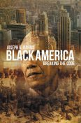 Black America Breaking The Code, Joseph Harris