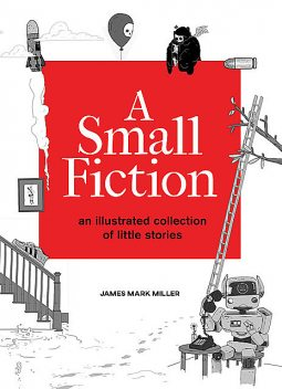 A Small Fiction, James Miller
