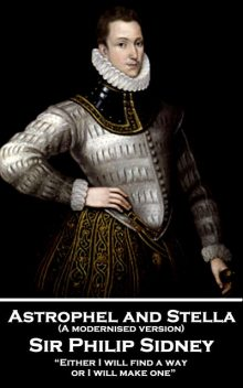 Astrophel and Stella (A modernised version), Sir Philip Sidney