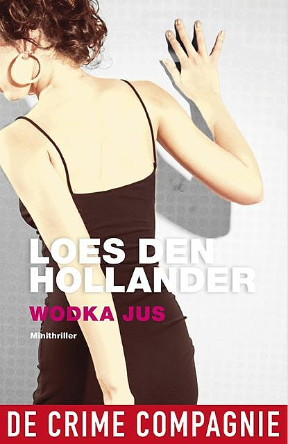 Wodka jus, Loes den Hollander