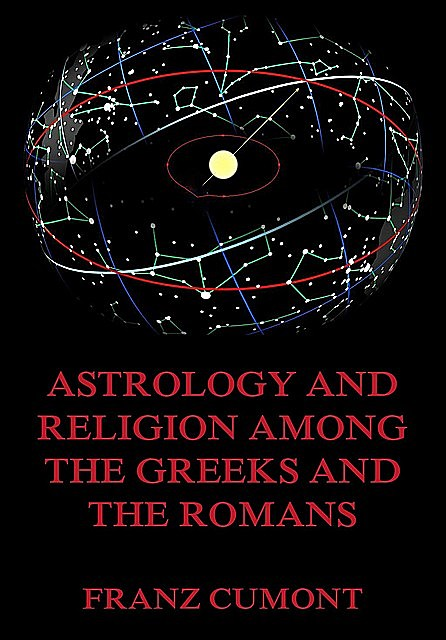 Astrology And Religion Among The Greeks And Romans, Franz Cumont