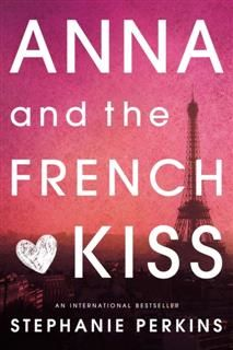 Anna and the French Kiss, Stephanie Perkins
