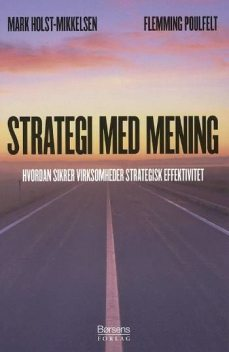 Strategi med mening, Flemming Poulfelt, Mark Holst-Mikkelsen