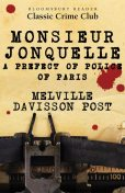 Monsieur Jonquelle, Melville Davisson Post