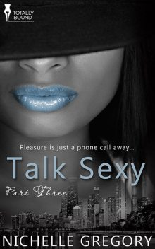 Talk Sexy: Part Three, Nichelle Gregory