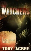 The Watchers: A Victor McCain Thriller Book 2, Acree Tony