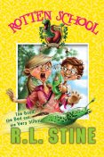 Rotten School #3: The Good, the Bad and the Very Slimy, R.L.Stine