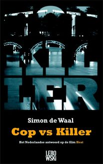 Cop vs Killer, Simon de Waal