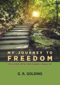 My Journey to Freedom, Goulding G.R.