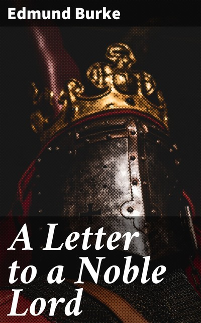 A Letter to a Noble Lord, Edmund Burke