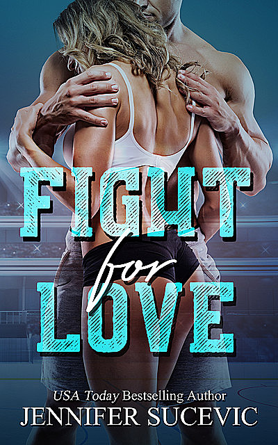 Fight for Love, Jennifer Sucevic