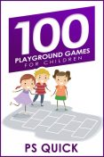 100 Playground Games for Children, P.S. Quick