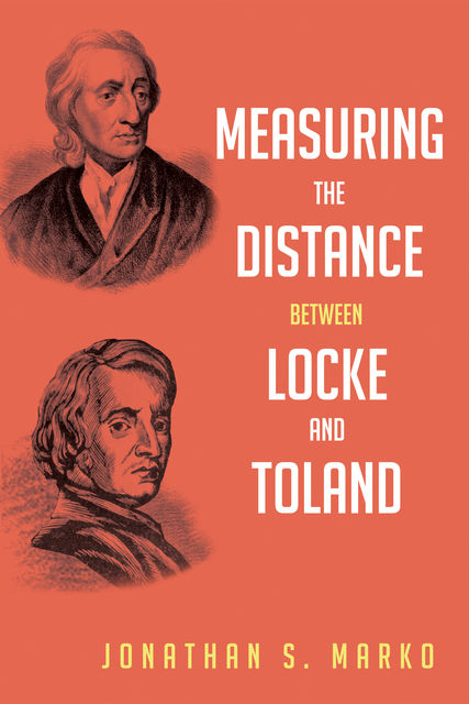 Measuring the Distance between Locke and Toland, Jonathan S. Marko