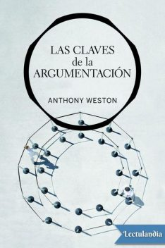 Las claves de la argumentación, Anthony Weston