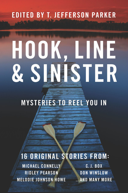 Hook, Line & Sinister: Mysteries to Reel You In, T.Jefferson Parker