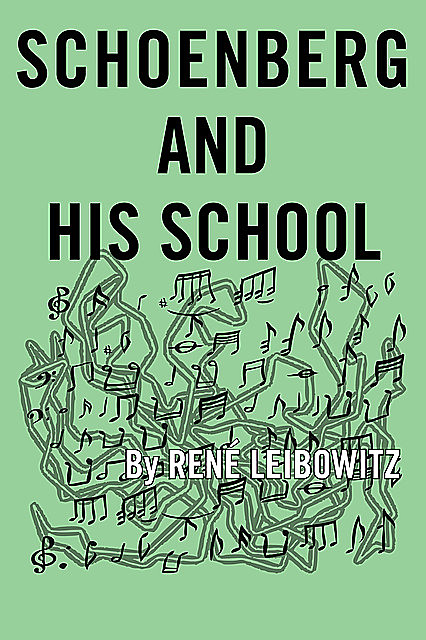 Schoenberg and His School, Rene Leibowitz