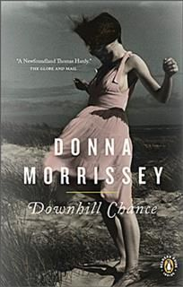 Downhill Chance, Donna Morrissey