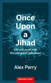 Once Upon a Jihad, Alex Perry