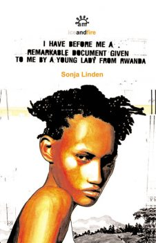 I Have Before Me A Remarkable Document Given To Me By A Young Lady From Rwanda, Sonja Linden