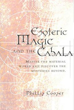 Esoteric Magic and the Cabala, Phillip Cooper