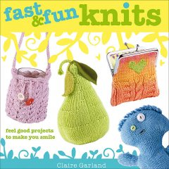 Fast & Fun Knits, Claire Garland