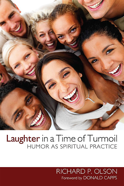 Laughter in a Time of Turmoil, Richard P. Olson