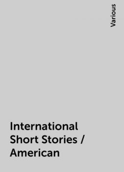 International Short Stories / American, Various