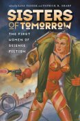 Sisters of Tomorrow, Lisa Yaszek, Patrick B. Sharp