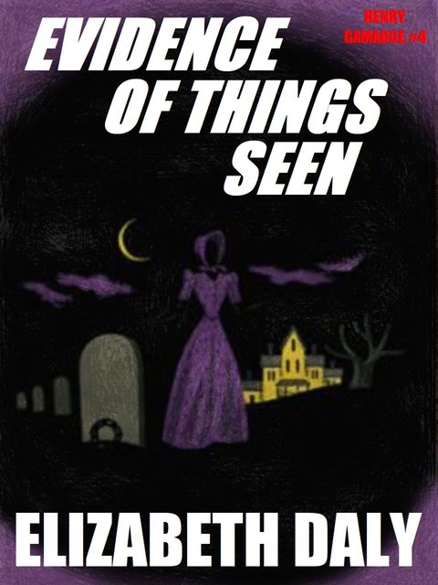 Evidence of Things Seen, Elizabeth Daly