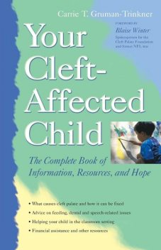 Your Cleft-Affected Child, Carrie T.Gruman-Trinkner