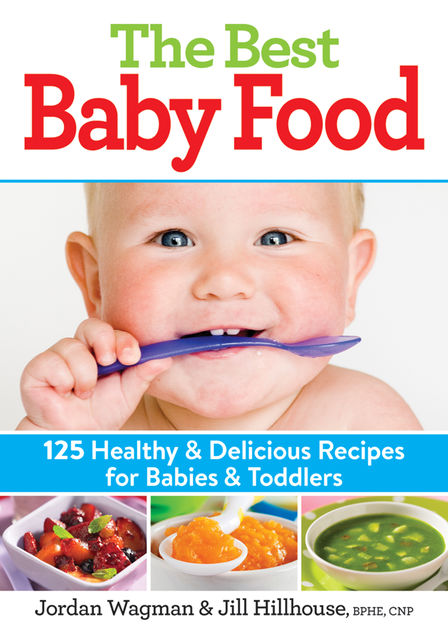 The Best Baby Food, Jill Hillhouse, Jordan Wagman