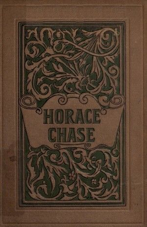Horace Chase, Constance Fenimore Woolson