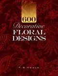 600 Decorative Floral Designs, F.B.Heald