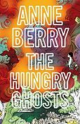The Hungry Ghosts, Anne Berry