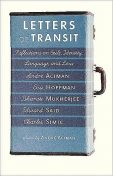 Letters of Transit: Reflections on Exile, Identity, Language, and Loss, Andre Aciman